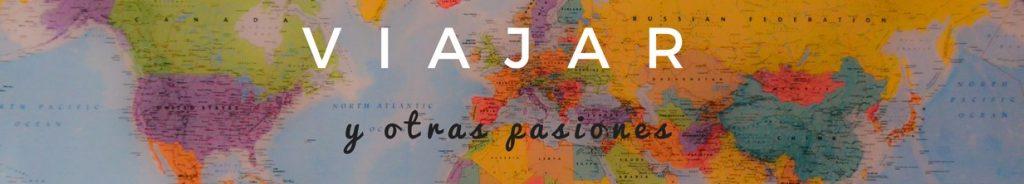 blog viajar y otras pasiones